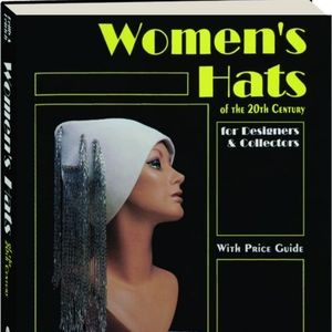 WOMEN'S HATS OF THE 20TH CENTURY ID Price Book